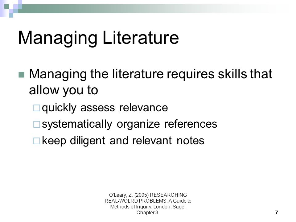 Managing Literature Managing the literature requires skills that allow you to. quickly assess relevance.