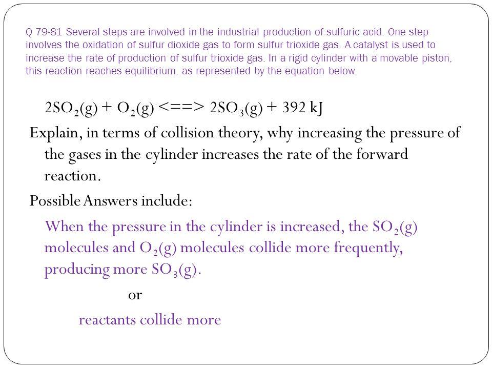 2SO2(g) + O2(g) <==> 2SO3(g) + 392 kJ