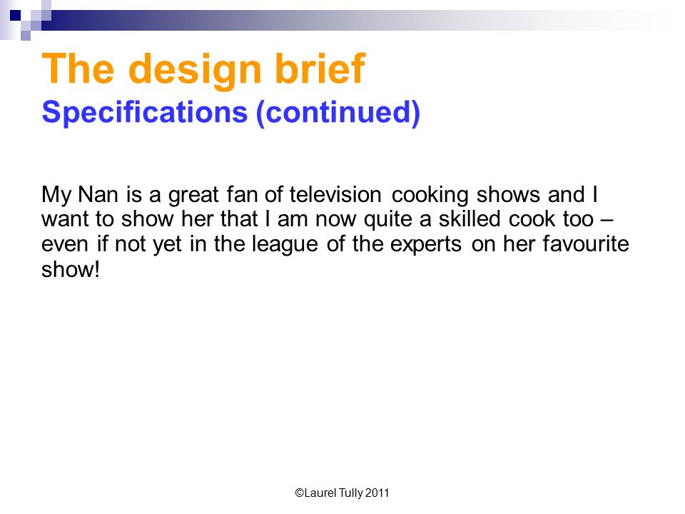 The design brief Specifications (continued)