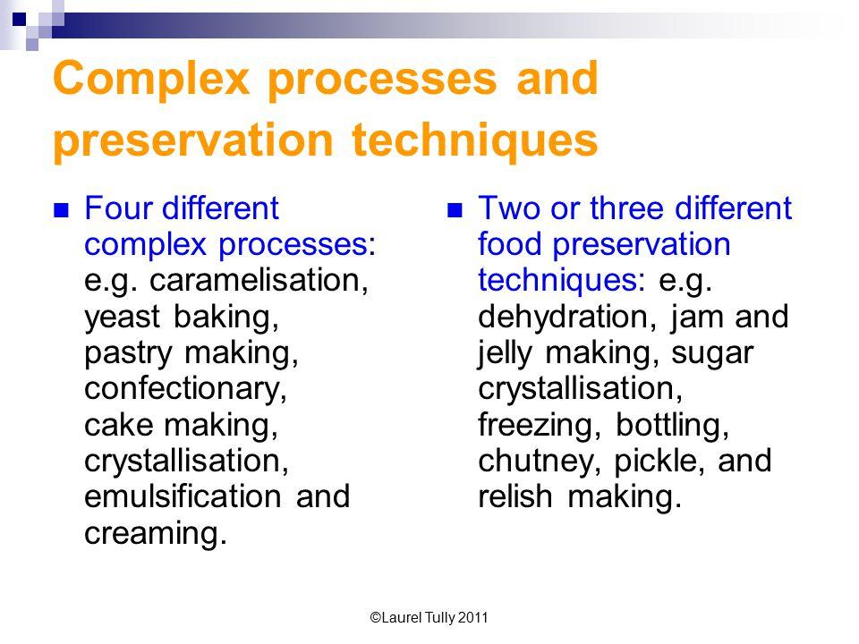 Complex processes and preservation techniques