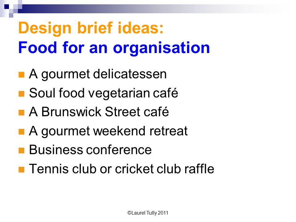 Design brief ideas: Food for an organisation