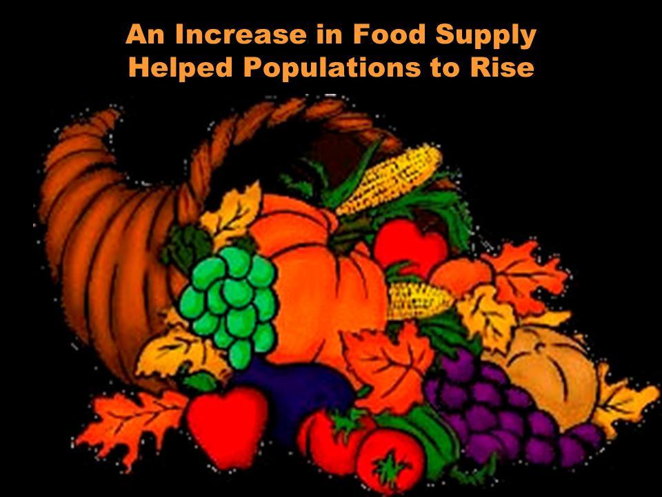 An Increase in Food Supply Helped Populations to Rise