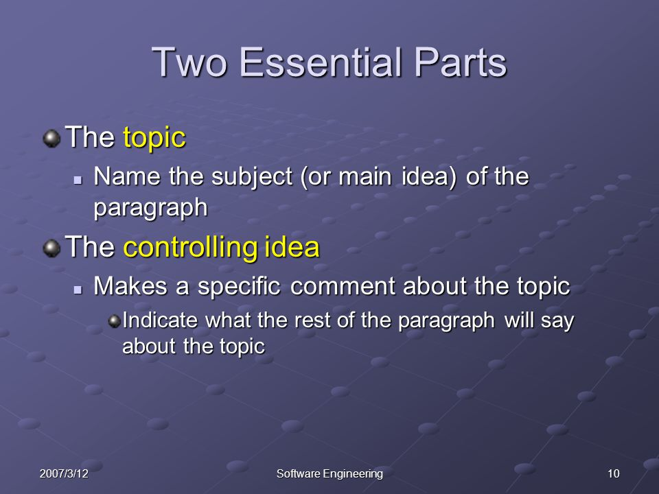 Two Essential Parts The topic The controlling idea