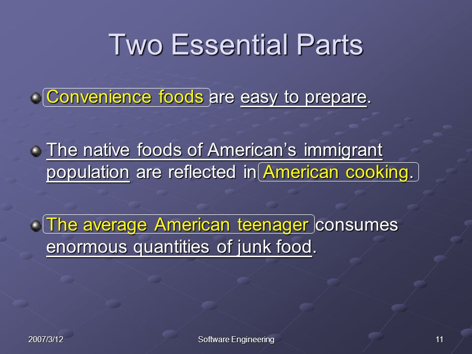 Two Essential Parts Convenience foods are easy to prepare.