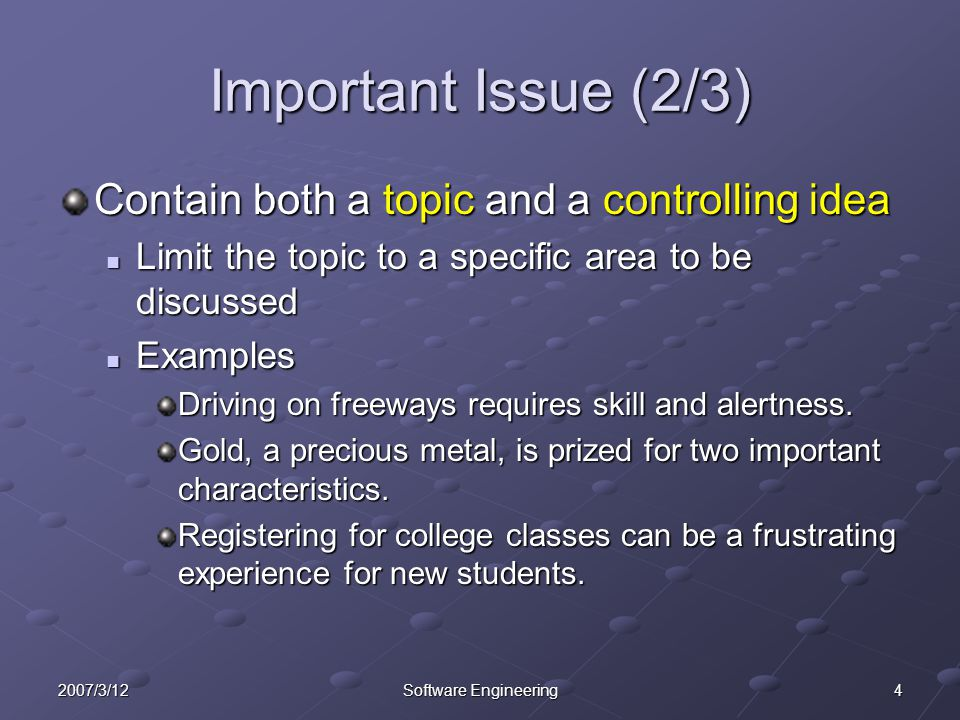 Important Issue (2/3) Contain both a topic and a controlling idea