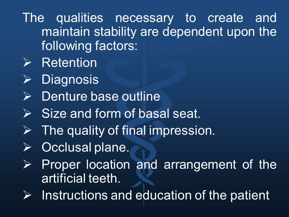The qualities necessary to create and maintain stability are dependent upon the following factors: