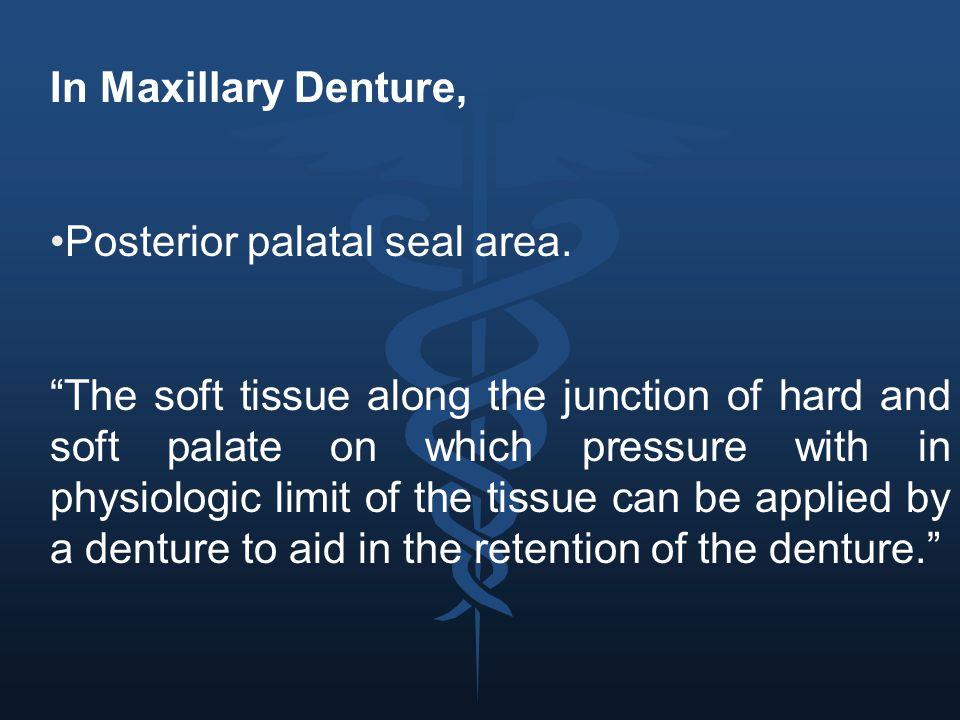 In Maxillary Denture, Posterior palatal seal area.