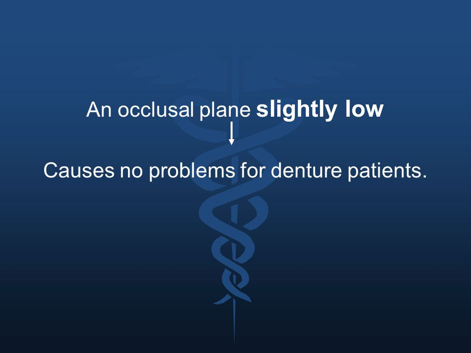 An occlusal plane slightly low