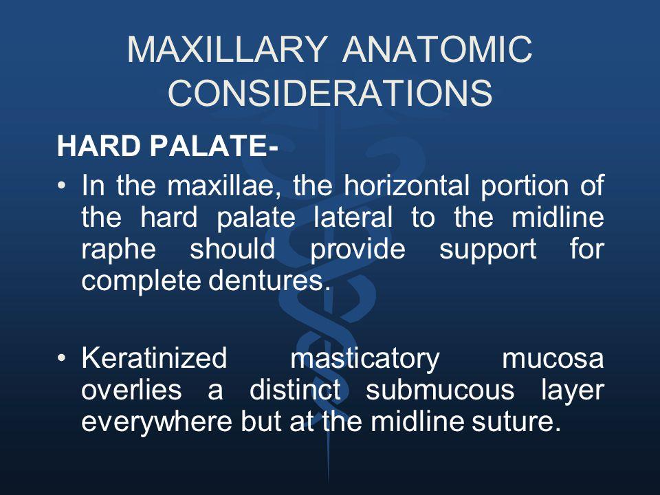MAXILLARY ANATOMIC CONSIDERATIONS