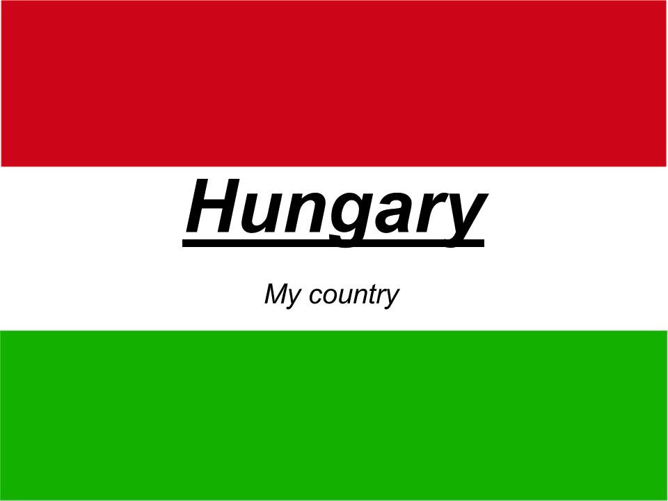 Hungary My country