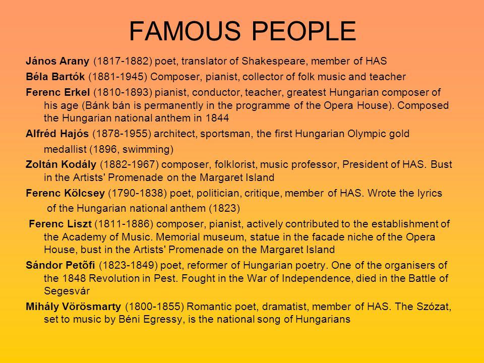 FAMOUS PEOPLE János Arany (1817-1882) poet, translator of Shakespeare, member of HAS.