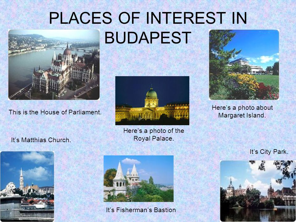 PLACES OF INTEREST IN BUDAPEST