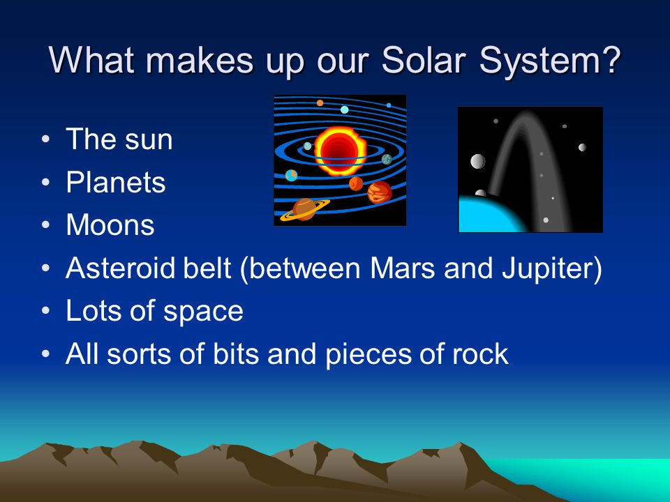 What makes up our Solar System
