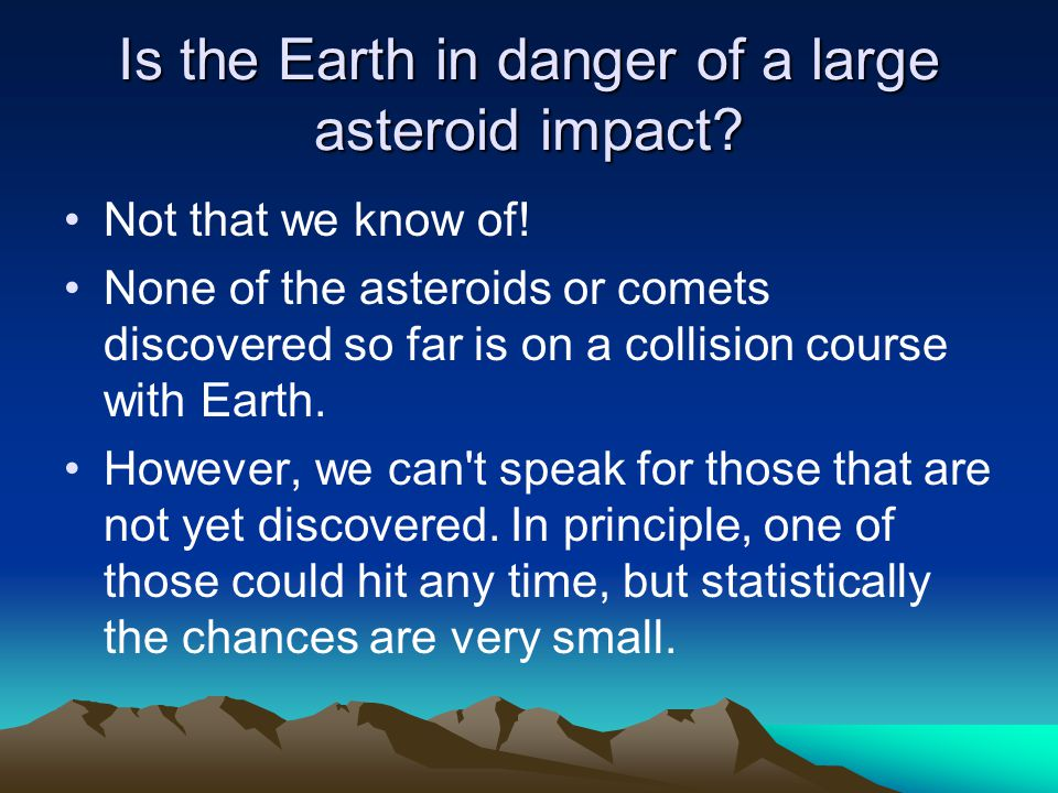 Is the Earth in danger of a large asteroid impact