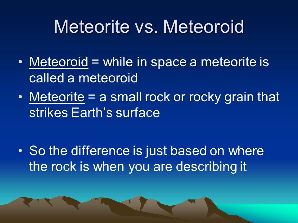 Meteorite vs. Meteoroid