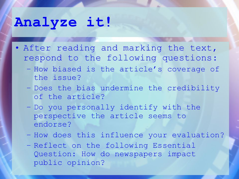 Analyze it! After reading and marking the text, respond to the following questions: How biased is the article's coverage of the issue