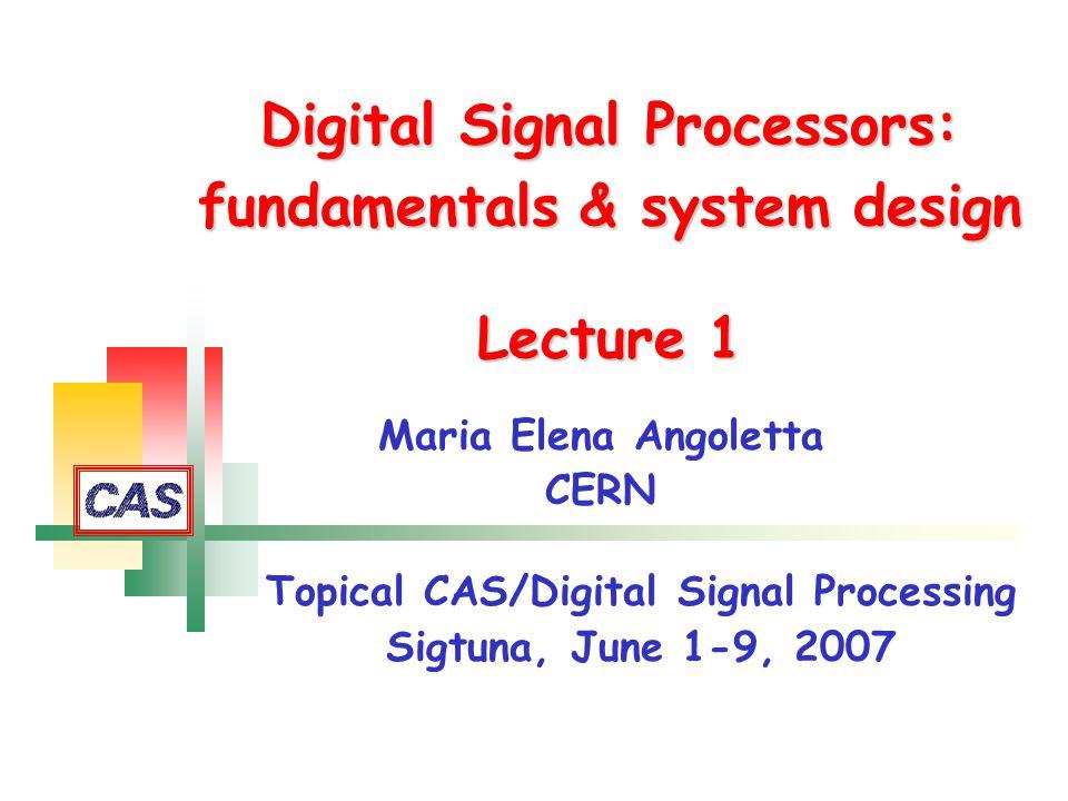 Digital Signal Processors: fundamentals & system design Lecture 1