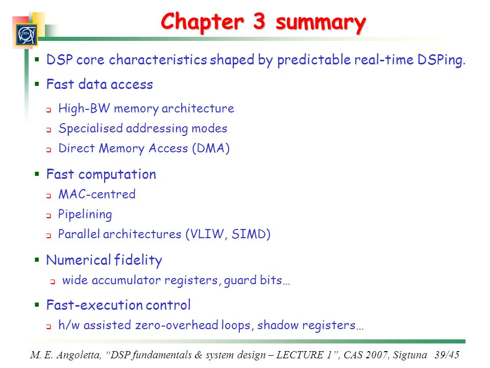 Chapter 3 summary DSP core characteristics shaped by predictable real-time DSPing. Fast data access.