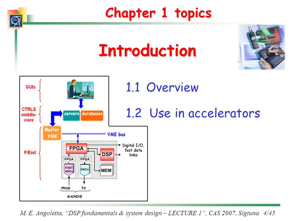 Introduction Chapter 1 topics 1.1 Overview 1.2 Use in accelerators