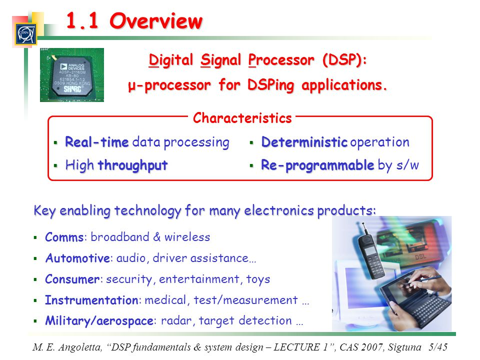 Digital Signal Processor (DSP): μ-processor for DSPing applications.