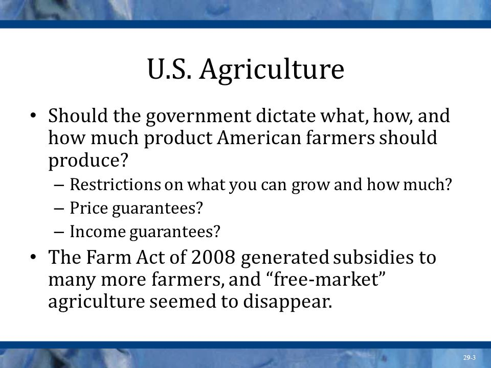 U.S. Agriculture Should the government dictate what, how, and how much product American farmers should produce
