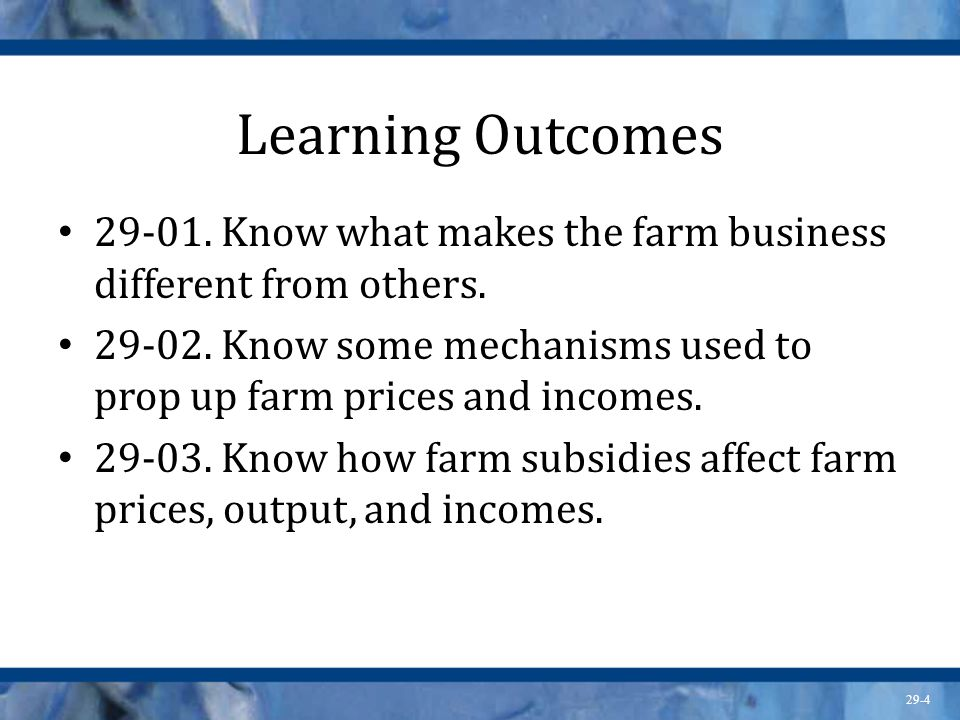 Learning Outcomes 29-01. Know what makes the farm business different from others.
