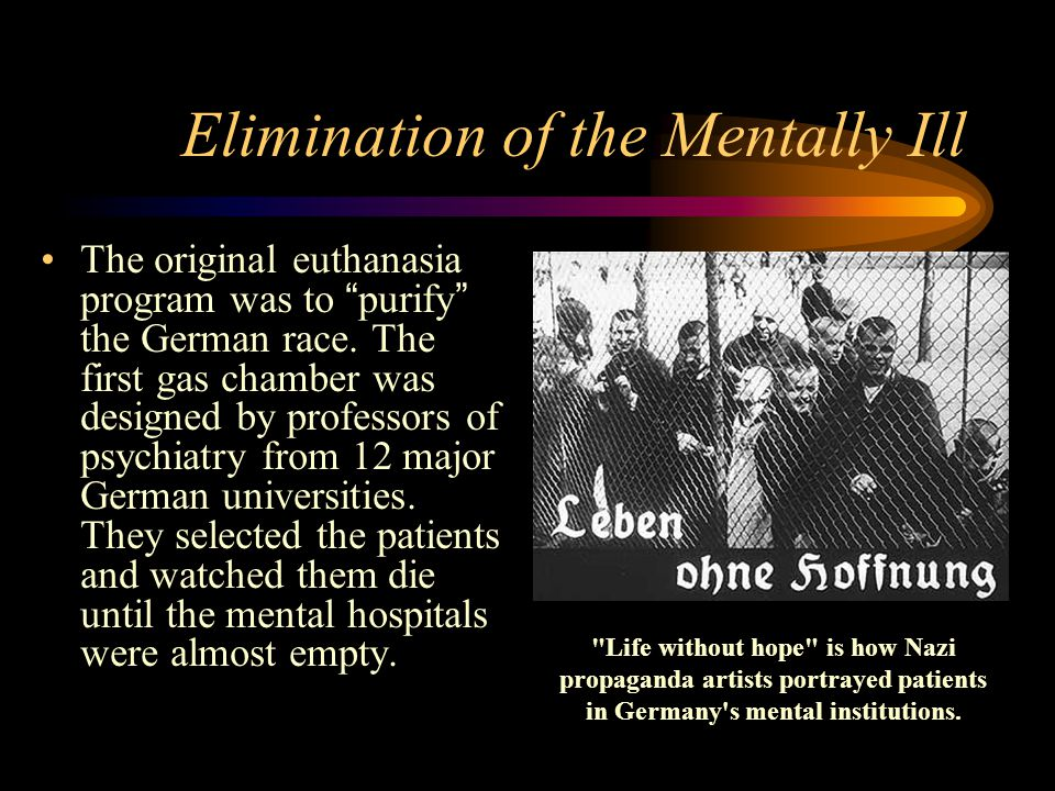 Elimination of the Mentally Ill