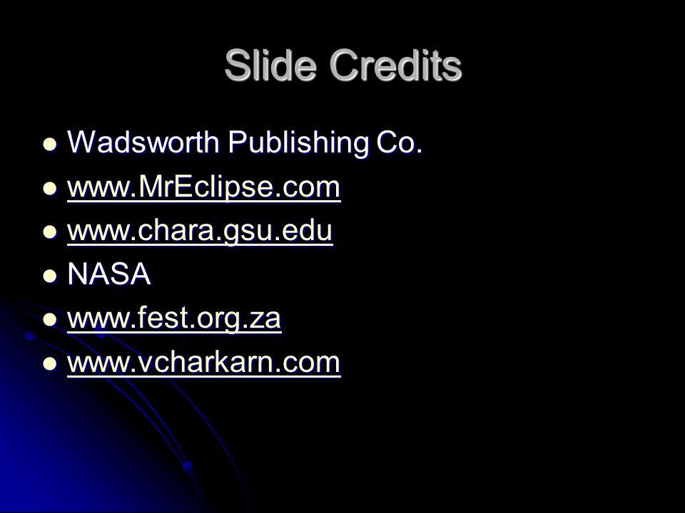 Slide Credits Wadsworth Publishing Co. www.MrEclipse.com