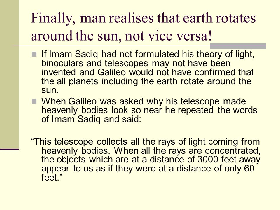 Finally, man realises that earth rotates around the sun, not vice versa!