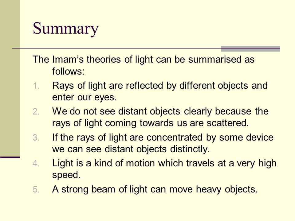Summary The Imam's theories of light can be summarised as follows: