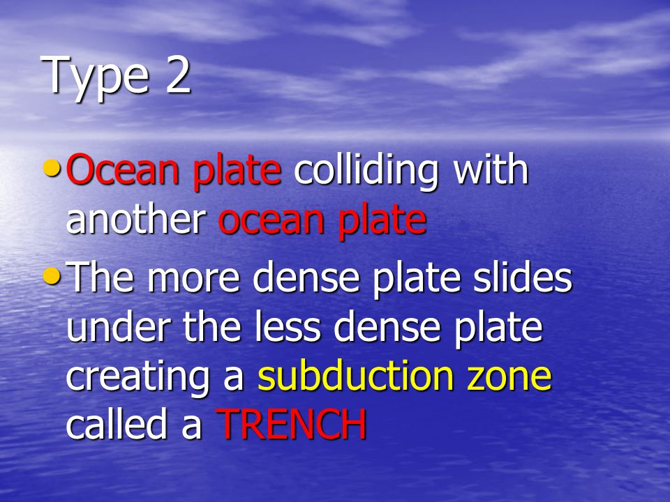 Type 2 Ocean plate colliding with another ocean plate