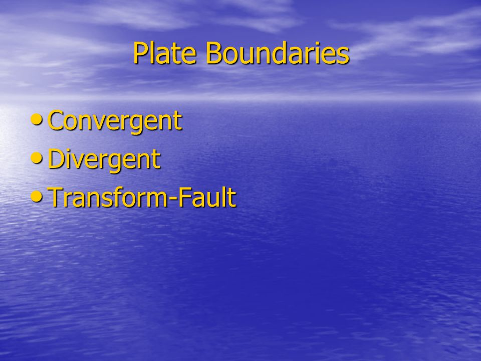 Plate Boundaries Convergent Divergent Transform-Fault