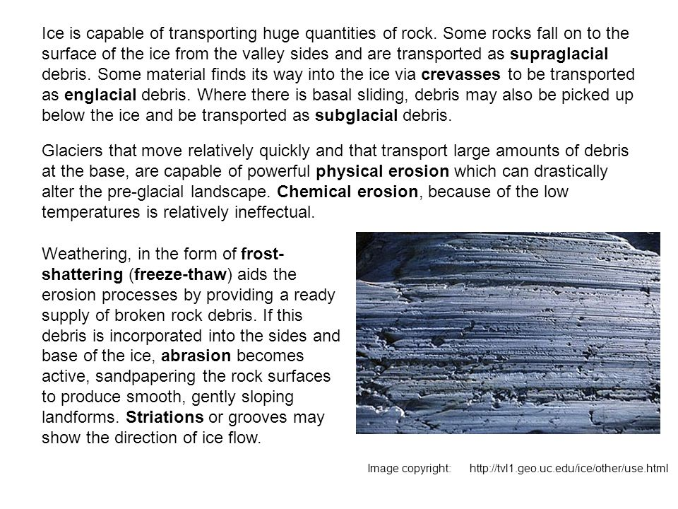Ice is capable of transporting huge quantities of rock