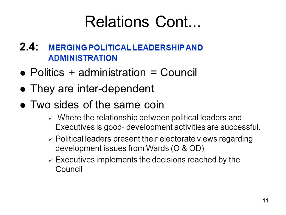 Relations Cont... 2.4: MERGING POLITICAL LEADERSHIP AND ADMINISTRATION