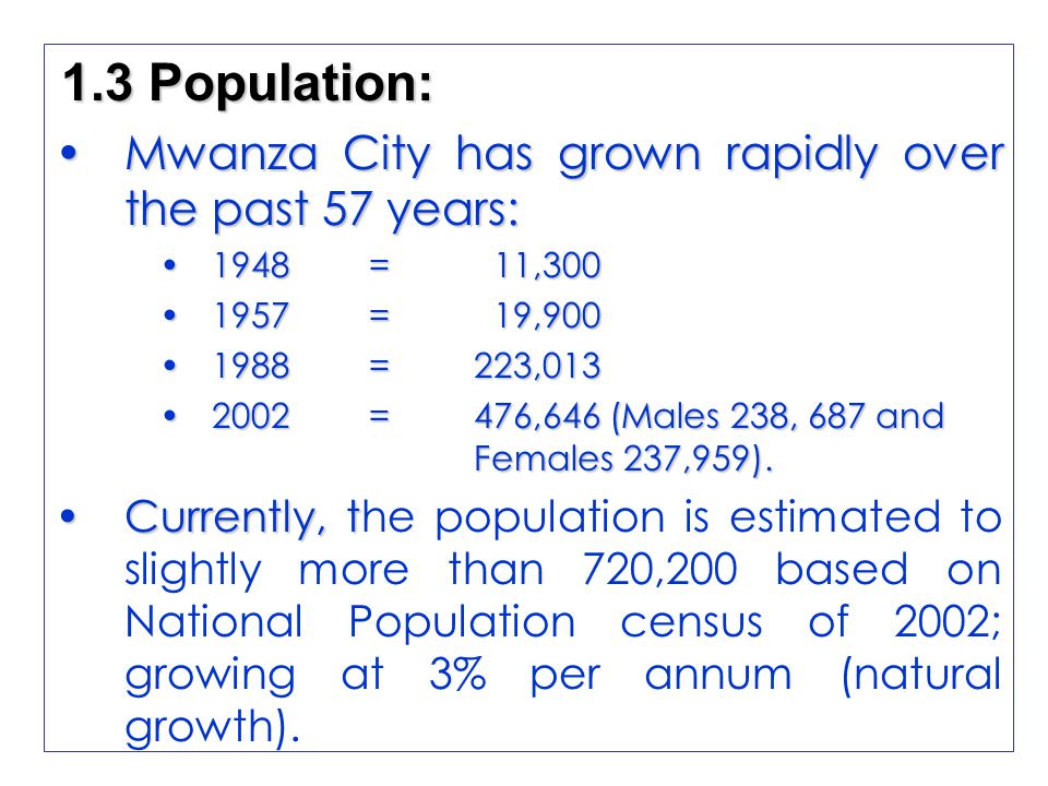 1.3 Population: Mwanza City has grown rapidly over the past 57 years: