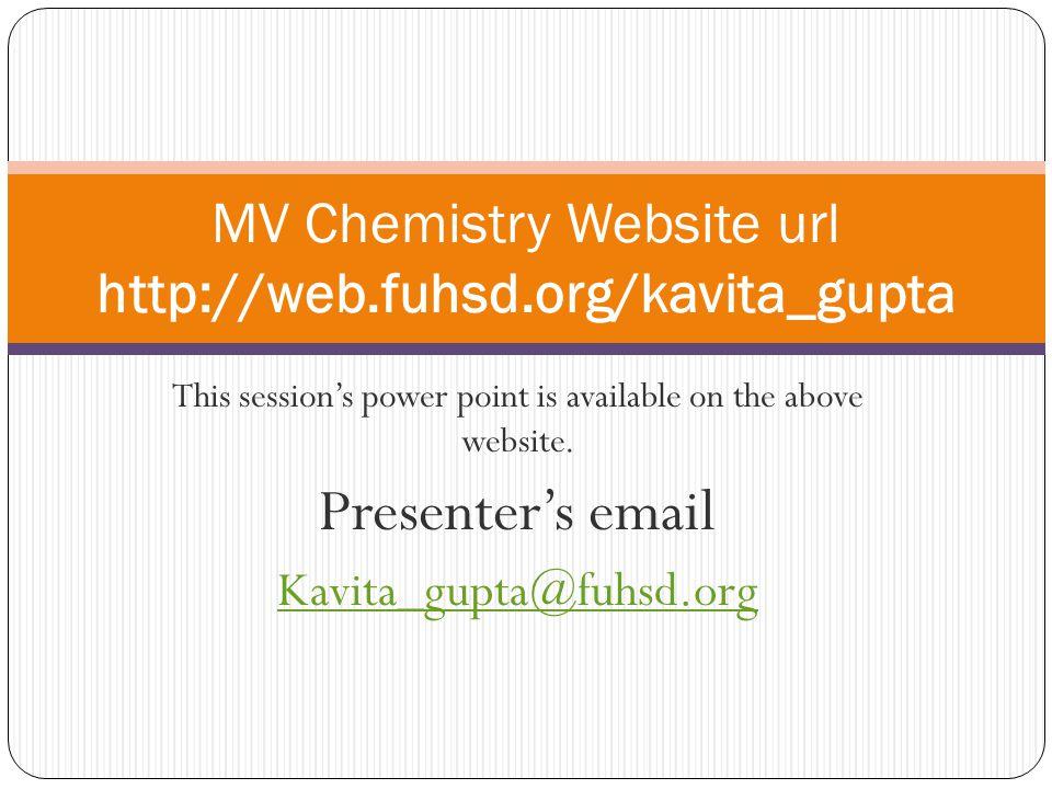MV Chemistry Website url http://web.fuhsd.org/kavita_gupta
