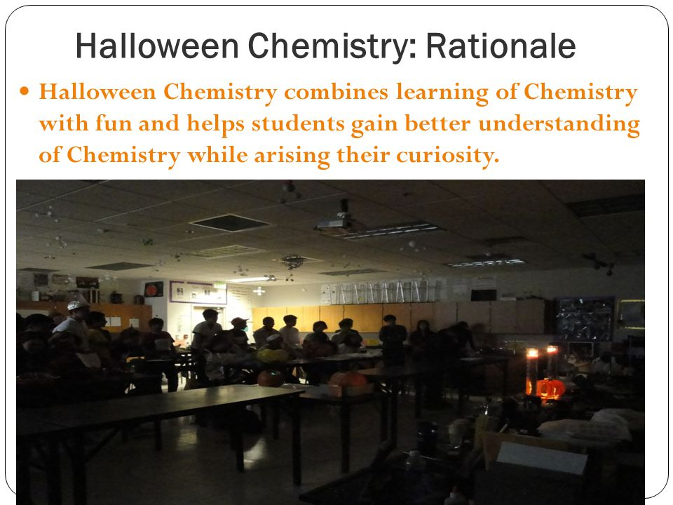 Halloween Chemistry: Rationale