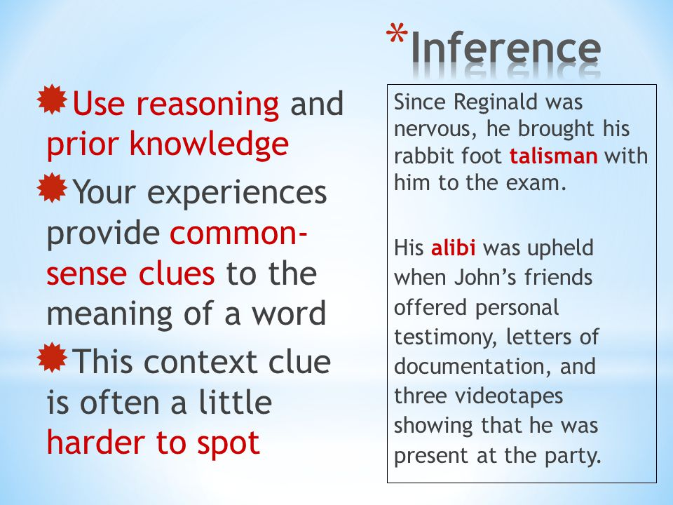 Inference Use reasoning and prior knowledge