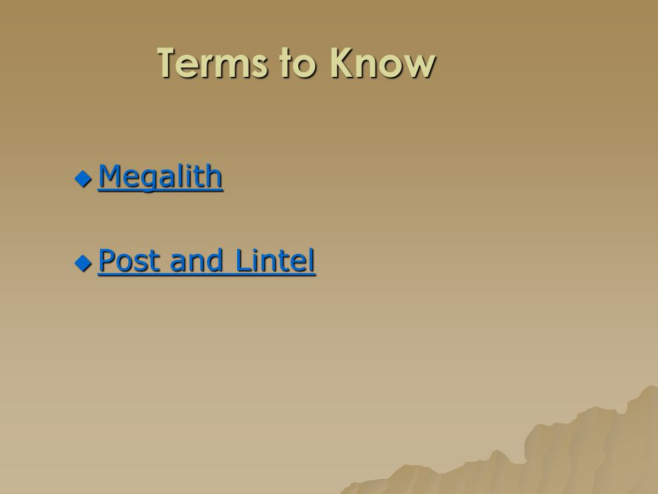 Terms to Know Megalith Post and Lintel