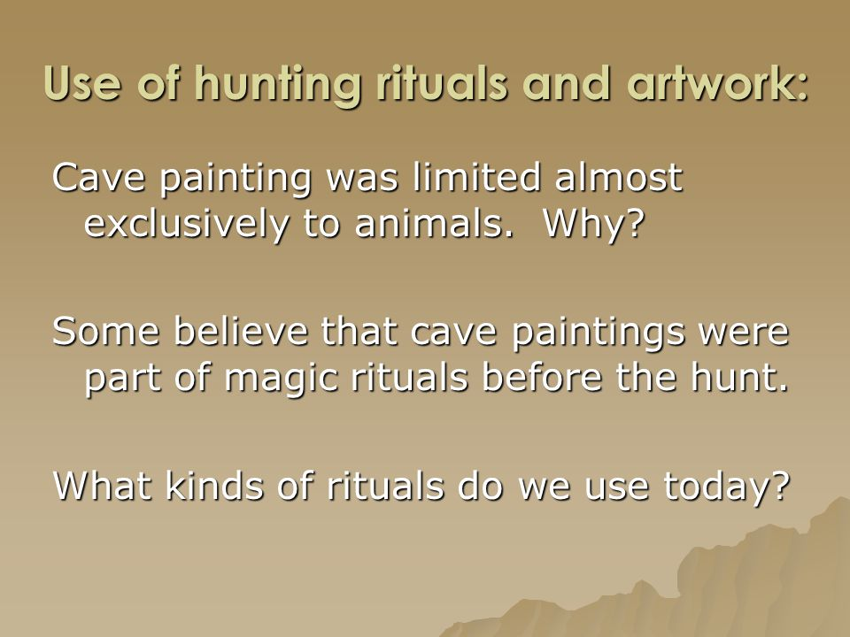 Use of hunting rituals and artwork: