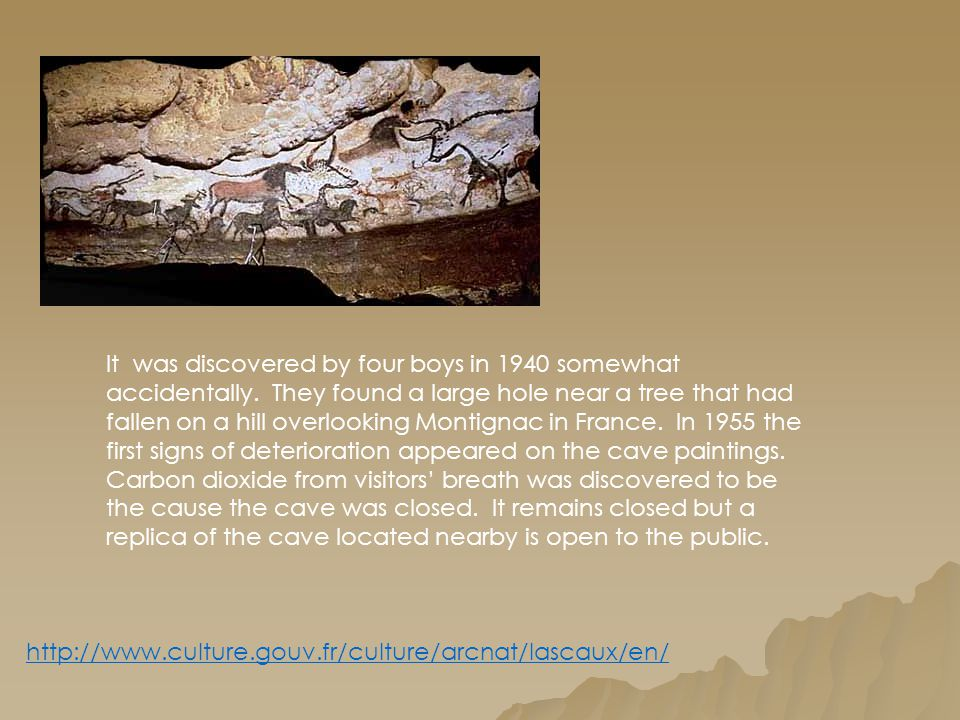 It was discovered by four boys in 1940 somewhat accidentally