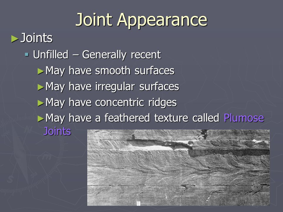 Joint Appearance Joints Unfilled – Generally recent