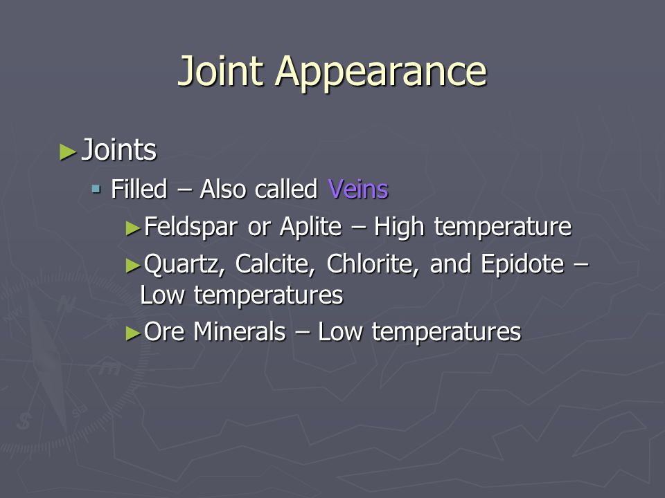 Joint Appearance Joints Filled – Also called Veins