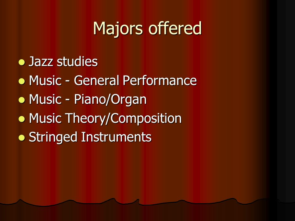 Majors offered Jazz studies Music - General Performance