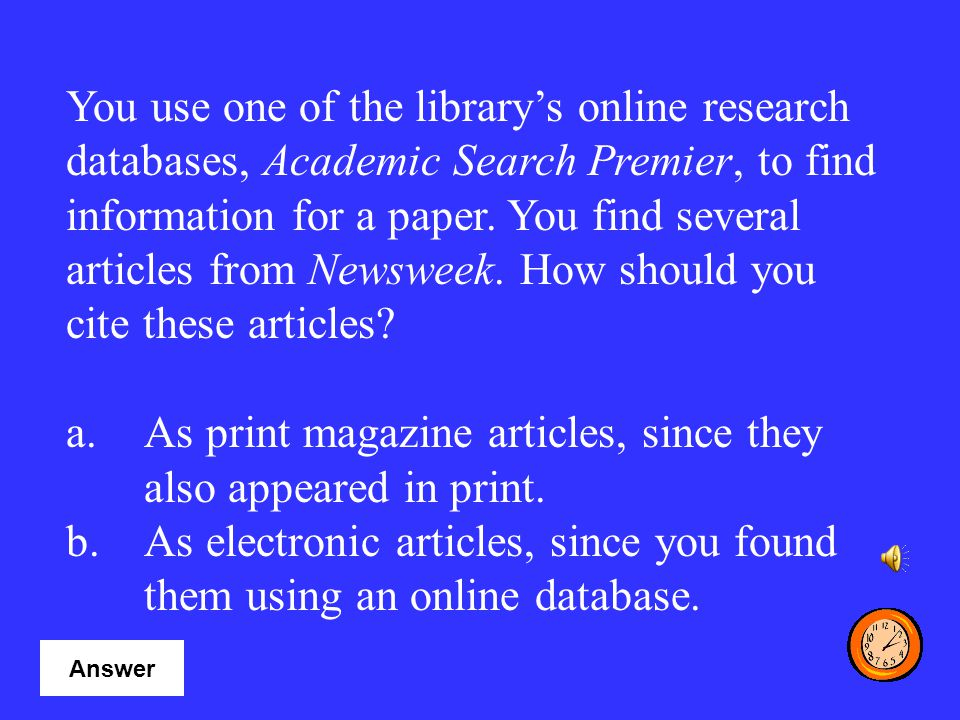 As print magazine articles, since they also appeared in print.