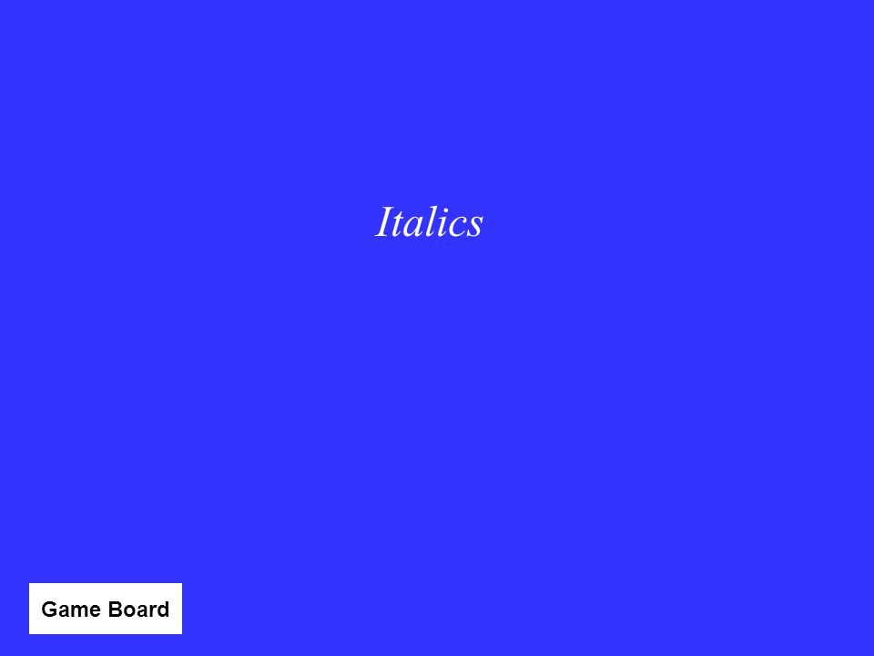 Italics Category 1 - 10 Game Board