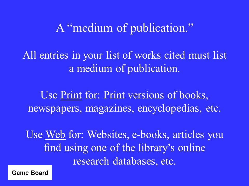 A medium of publication.
