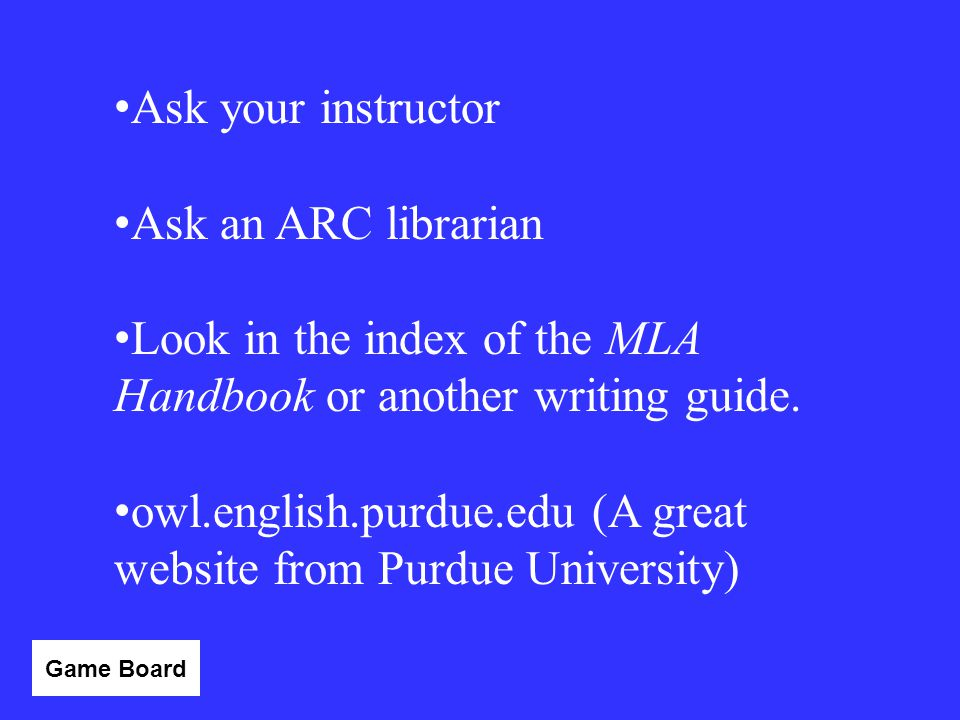 Look in the index of the MLA Handbook or another writing guide.