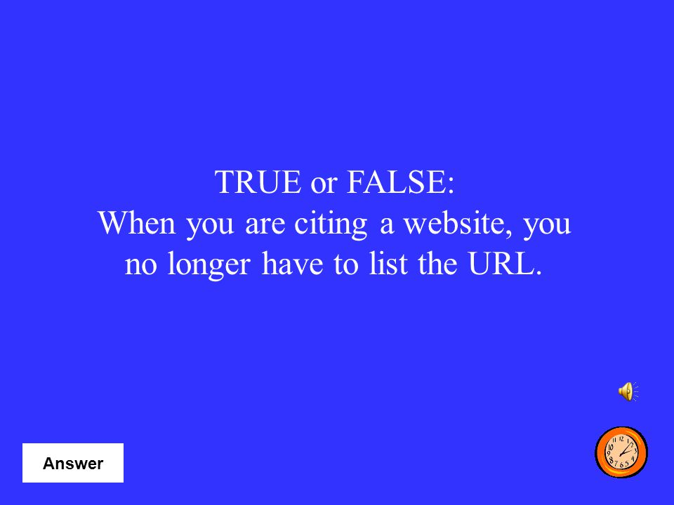 When you are citing a website, you no longer have to list the URL.