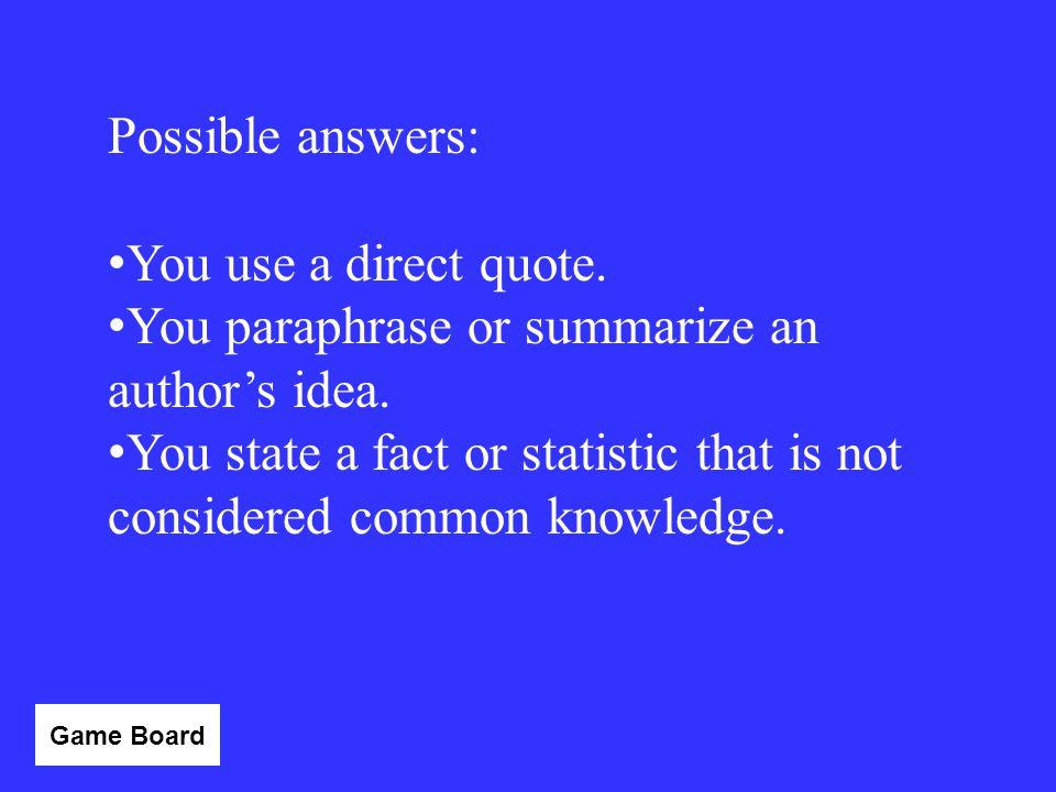 You paraphrase or summarize an author's idea.